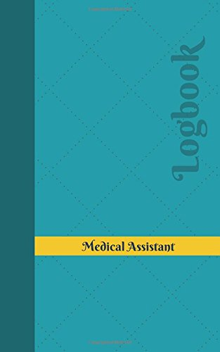 Download Medical Assistant Log: Logbook, Journal - 102 pages, 5 x 8 inches (Unique Logbooks/Record Books) pdf epub