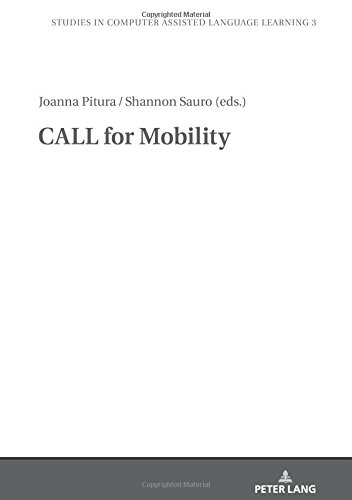CALL for Mobility (Studies in Computer Assisted Language Learning) by Peter Lang GmbH, Internationaler Verlag der Wissenschaften