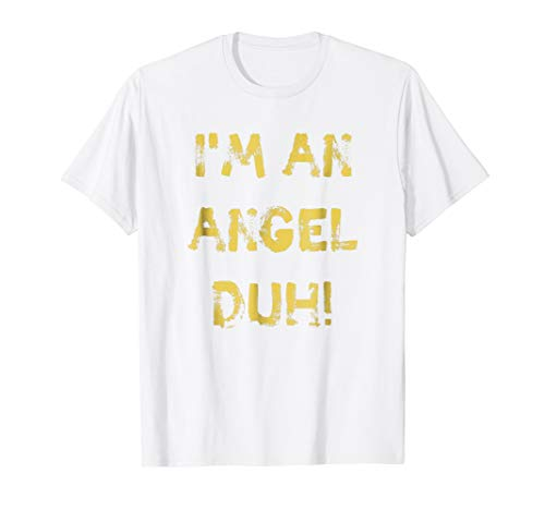 I'm an Angel Duh White Shirt, Funny Easy Halloween Costume]()