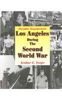 Paradise Transformed: Los Angeles During the Second World War