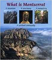 Book What is Monstserrat A Mountain A Sanctuary A Monastery A Spiritual Community