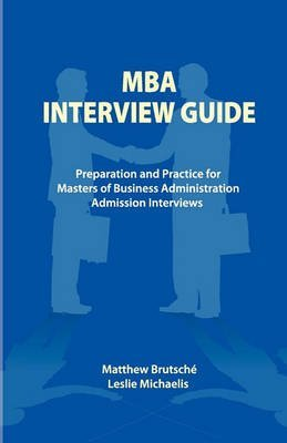 [Medical School Interview Guide: Preparation and Practice for Medical School Admissions] (By: Matthew Brutsche) [published: September, 2008]