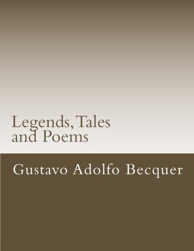 Legends, Tales and Poems (Libros clsicos) (Spanish Edition) [Gustavo Adolfo Becquer] (Tapa Blanda)
