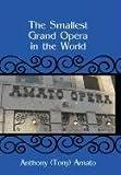 The Smallest Grand Opera in the World, Anthony (Tony) Amato, 1462010482