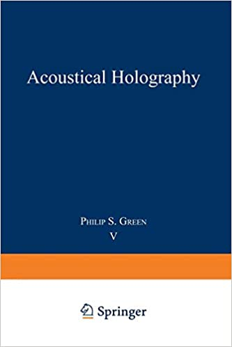 Acoustical Holography: Volume 5: Philip Green: 9781475708295