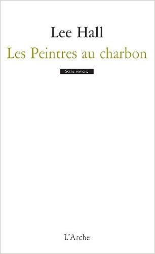 Ebook télécharger un forum gratuit Les Peintres au charbon PDB by Lee Hall