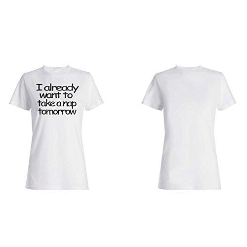 Ya quiero tomar una siesta mañana divertido camiseta de las mujeres a62f