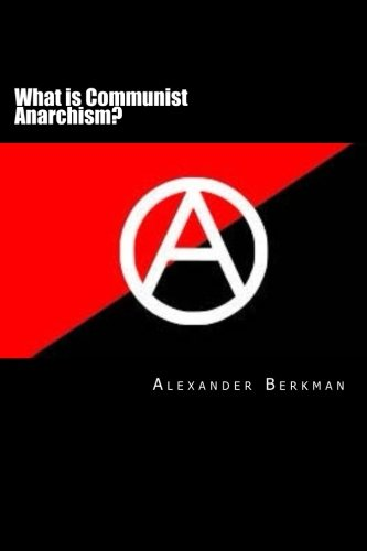 What is Communist Anarchism?: An ABC of Anarchism