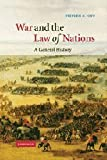 War and the Law of Nations : A General History, Neff, Stephen C., 0521662052