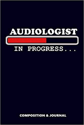 Free download Audiologist in Progress: Composition Notebook, Funny Birthday Journal for Audiology Physicians and Doctors to write on Epub