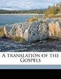 A Translation of the Gospels, Andrews Norton and Charles Eliot Norton, 1171500378