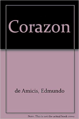 Corazon (Spanish Edition): Edmundo de Amicis: 9788484037293: Amazon.com: Books
