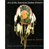img - for Art of the American Indian Frontier: The Chandler-Pohrt Collection book / textbook / text book