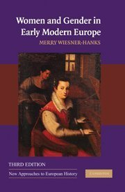 Download By Merry E. Wiesner-Hanks - Women and Gender in Early Modern Europe (3rd Edition) (7.5.2008) pdf