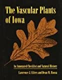 The Vascular Plants of Iowa : An Annotated Checklist and Natural History, Eilers, Lawrence J. and Roosa, Dean M., 0877454647