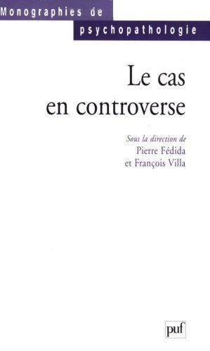 Le cas en controverse Broché – 1 juin 1999 Pierre Fédida 2130500625 TL2130500625 Université - Psychologie