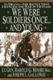 We Were Soldiers Once....and Young Ia Drang Battle That Changed the War in Vietnam [HC,1992]