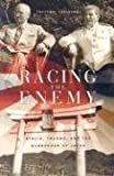 Racing the Enemy: Stalin, Truman, and the Surrender of Japan by Tsuyoshi Hasegawa (2006-09-29)