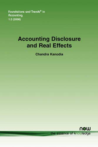 Accounting Disclosure and Real Effects (Foundations and Trends(r) in Accounting) Chandra Kanodia