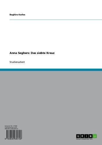 Anna Seghers: Das siebte Kreuz (German Edition)