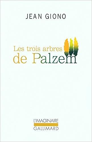 Les trois arbres de Palzem - Giono Jean