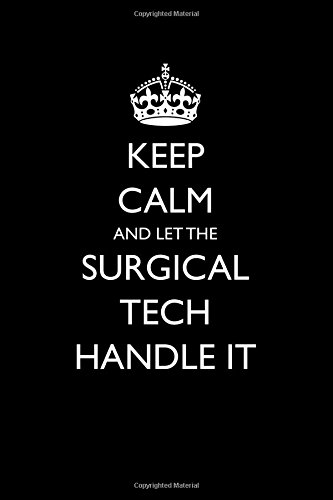 Read Online Keep Calm and Let the Surgical Tech Handle It: Blank Lined Journal ebook