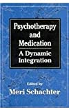 Psychotherapy and Medication, Meri Schachter, 0876682964