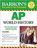 img - for Barron's AP World History 4th (fourth) edition Text Only book / textbook / text book