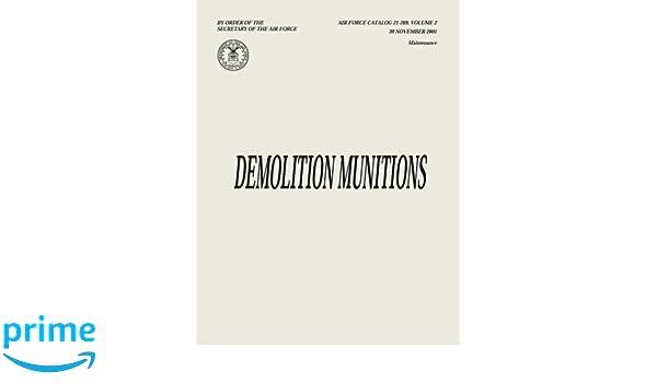 Demolition Munitions (Air Force Catalog 21-209, Volume 2