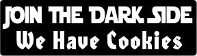Bumper Planet - Car Magnet - Join The Dark Side. We Have Cookies - 3 x 10 inch - Professionally Made in USA
