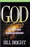 God Seeking Him Wholehearted, Bill Bright, 1563991411