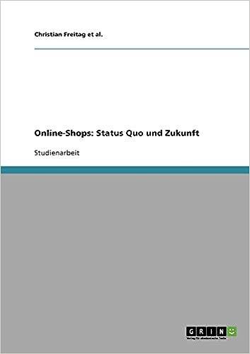 d5e42b688deedf Online-Shops: Status Quo und Zukunft (German Edition): 9783638929301 ...