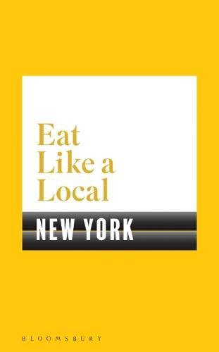 Eat Like a Local NEW YORK by Bloomsbury
