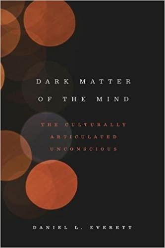 Dark Matter of the Mind The Culturally Articulated Unconscious