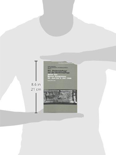 Die 'Denkmalpflege' vor der Denkmalpflege: Akten des Berner Kongresses 30. Juni bis 3. Juli 1999 (Neue Berner Schriften zur Kunst) (English, French and German Edition) by Peter Lang AG, Internationaler Verlag der Wissenschaften