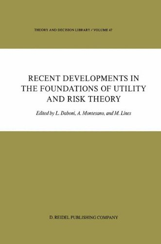 Read Online Recent Developments in the Foundations of Utility and Risk Theory (Theory and Decision Library) pdf