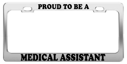 (Product Express Proud to BE A Medical Assistant License Plate Frame Car Truck Accessory)