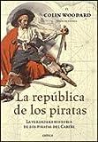 La república de los piratas: La verdadera historia de los piratas del Caribe (Tiempo de Historia)