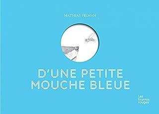 D'une petite mouche bleue, Friman, Mathias