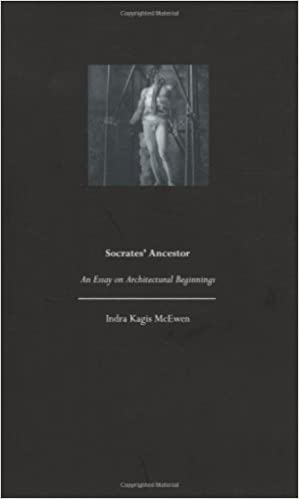 socrates ancestor an essay on architectural beginnings indra  socrates ancestor an essay on architectural beginnings indra kagis mcewen 9780262631488 com books