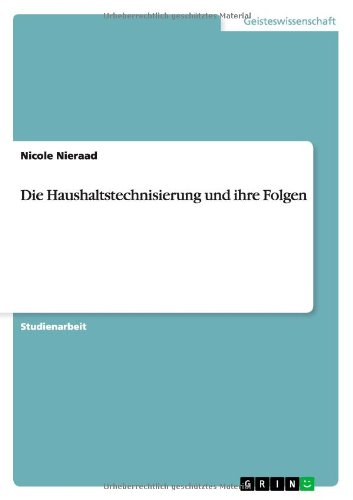 Read Online Die Haushaltstechnisierung und ihre Folgen (German Edition) ebook