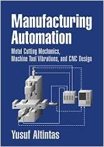 Manufacturing Automation Metal Cutting Mechanics and CNC Design Machine Tool Vibrations