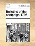 Bulletins of the Campaign 1795, See Notes Multiple Contributors, 1170258204