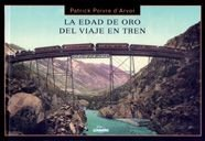 La Edad De Oro Del Viaje En Tren (Varios) (Spanish Edition)