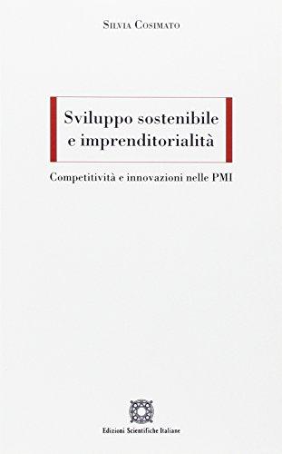 Sviluppo sostenibile e imprenditorialità. Competitività e innovazioni nelle PMI Silvia Cosimato