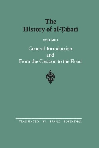 The History of al-Tabari Vol. 1: General Introduction and From the Creation to the Flood (SUNY series in Near Eastern Studies)