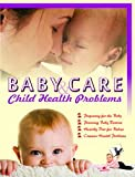 Baby Care and Child Health Problems, Seema Gupta, 9381588759
