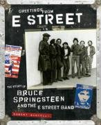 Greetings from E Street: The Story of Bruce Springsteen and the E Street Band (Songbook Springsteen Bruce)