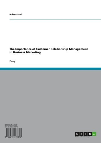 The Importance of Customer Relationship Management  in Business Marketing