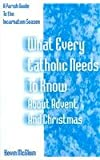 What Every Catholic Needs to Know about Advent Christmas, Kevin McGloin, 0893905496